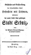 Geschichte und Beschreibung des Chursächsischen Amts Hohnstein mit Lohmen, insbesondere der unter dieses Amt gehörigen Stadt Sebniz