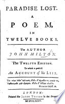 Paradise Lost ... The author John Milton. The twelfth edition, to which is prefix'd an Account of his Life [by Elijah Fenton. With engraved portrait of Milton.]