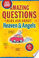 Amazing Questions Kids Ask about Heaven   Angels