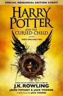 Harry Potter and the Cursed Child     Parts One and Two  Special Rehearsal Edition  Jack Thorne And John Tiffany