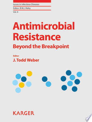 Antimicrobial Resistance: Beyond the Breakpoint - ISBN:9783805593236