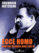 Ecce Homo  How One Becomes What