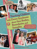 Teaching Children with Down Syndrome about Their Bodies  Boundaries  and Sexuality