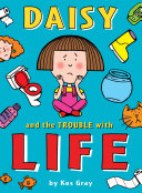 Daisy And The Trouble With Life : grounded. no hopping or skipping, flying or...