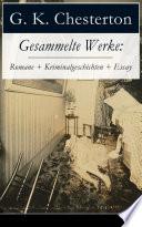 Gesammelte Werke  Romane   Kriminalgeschichten   Essay  Vollst  ndige deutsche Ausgaben   20 Titel in einem Buch