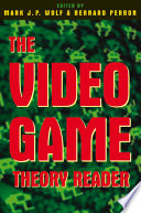 The Video Game Theory Reader