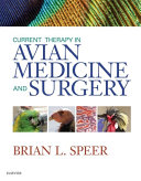 Current Therapy in Avian Medicine and Surgery - E-Book