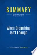 Summary  When Organizing Isn t Enough