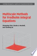 Multiscale Methods for Fredholm Integral Equations