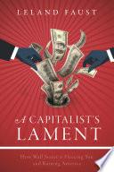 A Capitalist s Lament
