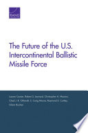 The Future of the U S  Intercontinental Ballistic Missile Force
