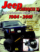 High Performance Jeep Cherokee XJ Builder s Guide 1984 2001