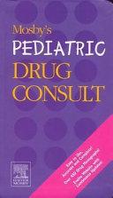 Mosby s Pediatric Drug Consult