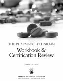 The Pharmacy Technician Workbook and Certification Review  6e