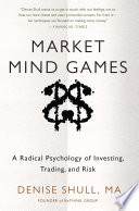 Market Mind Games  A Radical Psychology of Investing  Trading and Risk  DIGITAL AUDIO