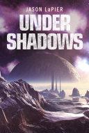 download ebook under shadows (the dome trilogy, book 3) pdf epub