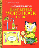 Richard Scarry's Best Little Word Book Ever Book