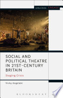 Social and Political Theatre in 21st Century Britain