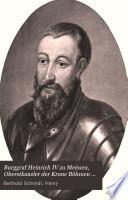 Burggraf Heinrich IV zu Meissen, Oberstkanzler der Krone Böhmen und seine Regierung im Vogtlande