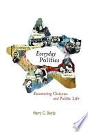 Everyday Politics