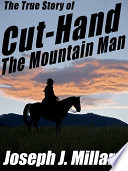 The True Story of Cut Hand the Mountain Man