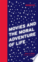 Movies And The Moral Adventure Of Life : of the american psychiatric society,...