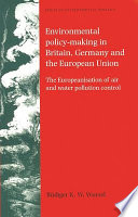 Environmental Policy Making In Britain Germany And The European Union