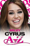 Miley Cyrus A-Z And Actress Including Details On