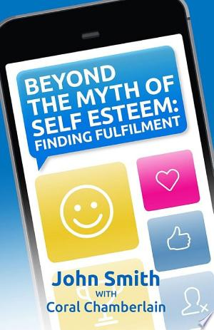 Beyond The Myth Of Self-Esteem: Finding Fulfilment - Isbn:9780992447649 img-1