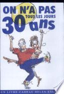 On n'a pas tous les jours 30 ans
