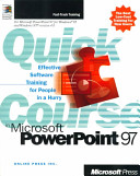 Quick Course in Microsoft PowerPoint 97