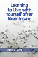 Learning to Live with Yourself After Brain Injury