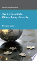The Chinese State  Oil and Energy Security