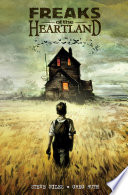 Freaks Of The Heartland : house. the boy's only six years old, but...