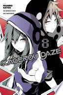 Kagerou Daze, Vol. 8 (manga) : source of the phenomenon known as