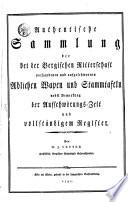 Authentische Sammlung der bey der Bergischen Ritterschaft vorhandenen und aufgeschworenen adelichen Wapen und Stammtafeln