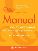 Manual de Publicaciones de la American Psychological Association   Publication Manual of the APA