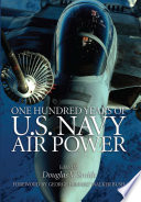 One Hundred Years of U S  Navy Air Power