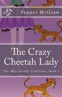 The Crazy Cheetah Lady