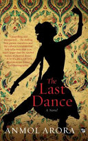 The Last Dance : love and ambition in a compelling debut...