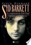 Crazy diamond  Syd Barret e o surgimento do Pink Floyd