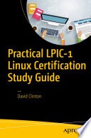 Practical LPIC 1 Linux Certification Study Guide