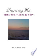 Discovering You  Spirit  Soul   Mind   Body