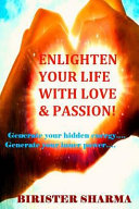 Enlighten Your Life With Love Passion