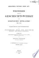 Wegweiser durch die Geschichtswerke des europäischen Mitelalters bis 1500