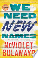 We Need New Names by NoViolet Bulawayo