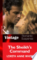 The Sheik s Command  Mills   Boon Vintage Romantic Suspense   Sahara Kings  Book 1
