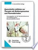 Querschnitts Leitlinien zur Therapie mit Blutkomponenten und Plasmaderivaten