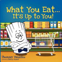 What You Eat It s Up to You