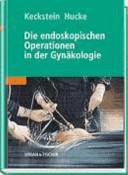 Die endoskopischen Operationen in der Gynäkologie